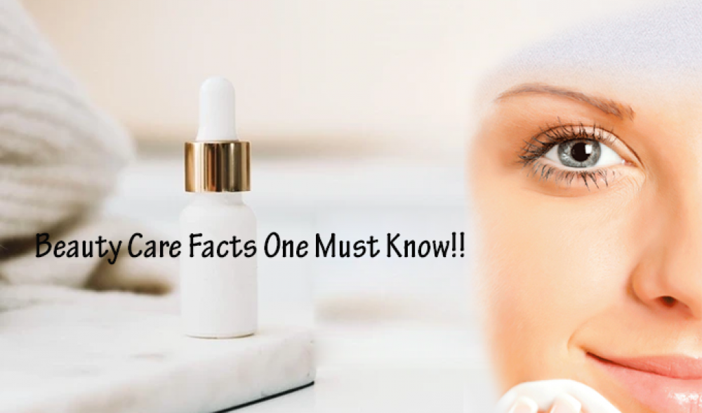 10 Beauty Care Facts One Must Know!!