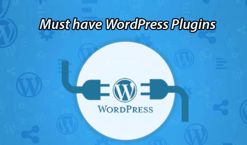 WordPress Plugins you should definitely have for your website