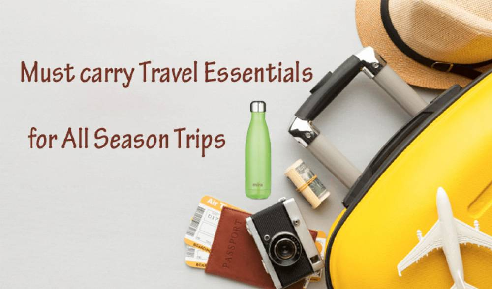 Must Carry Travel Essentials for All Season Trips
