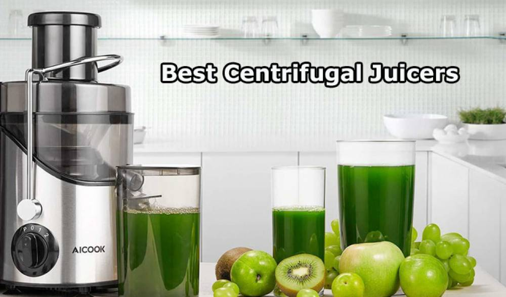 Best Centrifugal Juicers 2021